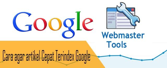 Cara Mudah Agar Artikel Cepat Terindex Google Dengan Webmaster Tools