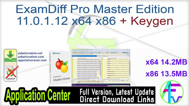 ExamDiff Pro Master Edition 11.0.1.12 x64 x86 + Keygen