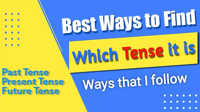 What is the Best Way to Find which Tense It Is