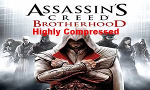 Assassins Creed Brotherhood Highly Compressed