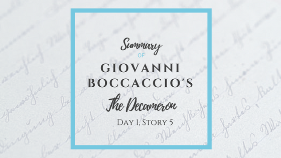 Summary of Giovanni Boccaccio's The Decameron Day 1 Story 5