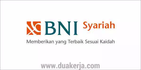 Lowongan Kerja Bank BNI Syariah Tahun 2019