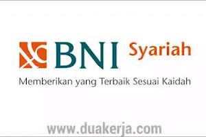 Lowongan Kerja Terbaru Bank BNI Syariah Tahun 2019
