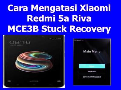 Cara Mengatasi Xiaomi Redmi 5a Riva MCE3B Stuck Recovery