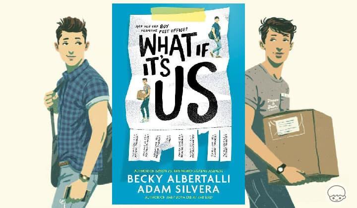 What If It's Us - รักแรกแย้มของเด็กหนุ่มสองคนในเมืองนิวยอร์ก