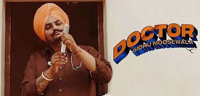 DOCTOR LYRICS – SIDHU MOOSE WALA
