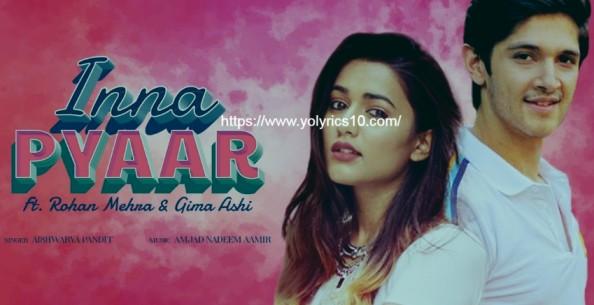 Inna Pyaar Lyrics - Rohan Mehra, Gima Ashi