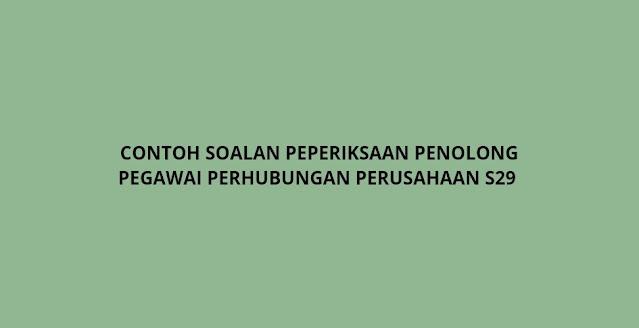 Contoh Soalan Peperiksaan Penolong Pegawai Perhubungan Perusahaan Gred S29 (2021)
