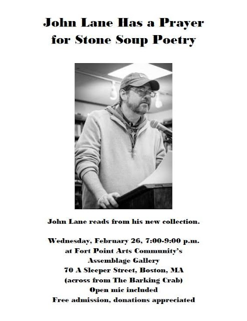 Wednesday February 12, 7-9 PM at Fort Point Ars Community's Assemblage Gallery, 70 A Sleeper Street, Boston, MA across from the Barking Crab, Open mic included, Free admission, donations appreciated.