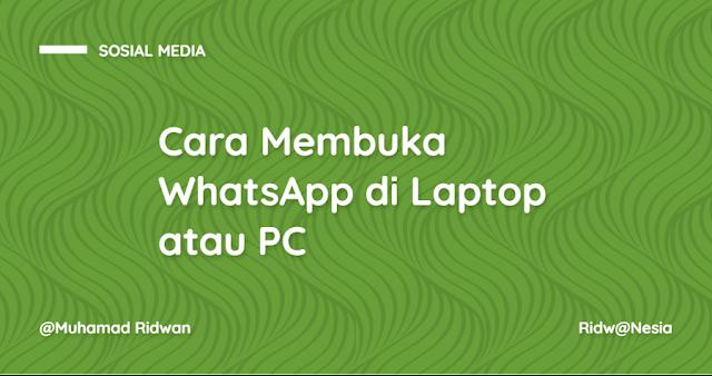 Cara Membuka WhatsApp di Laptop atau PC