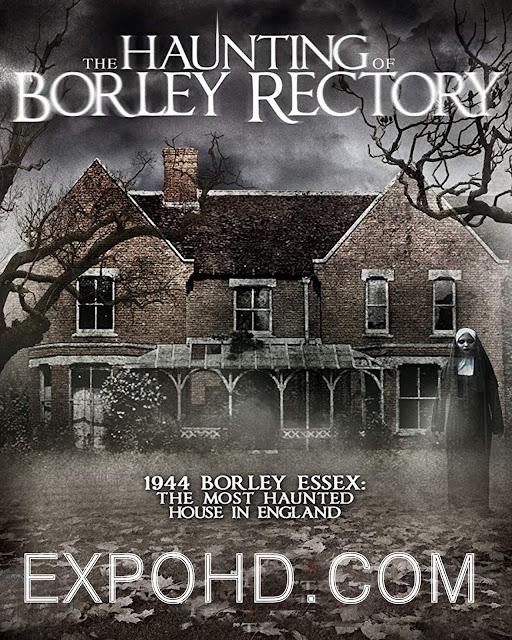 The Haunting Of Borley Rectory 2019 IMDb 480p | 720p | Esub 1.2Gbs [Watch & Download]
