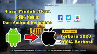 Cara Memindahkan Akun PUBG Mobile Android Ke Iphone