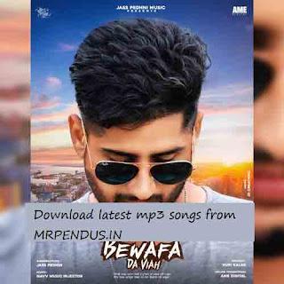 Bewafa da Viah by Jassi Pedhni Mp3 Download