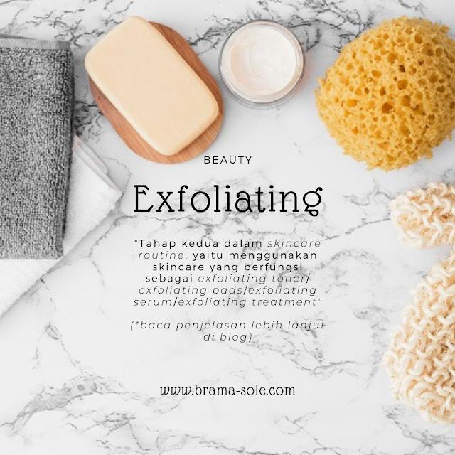 Tahap kedua setelah selesai membersihkan wajah adalah tahapan Exfoliating