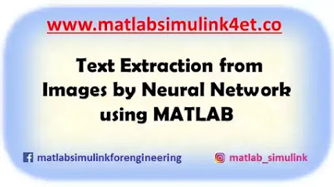 Text Extraction from Images by Neural Network using MATLAB