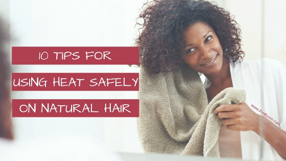 10 Tips for using heat safely on natural hair | FroBunni