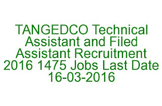 TANGEDCO Technical Assistant and Filed Assistant Recruitment 2016 1475 Jobs Last Date 16-03-2016