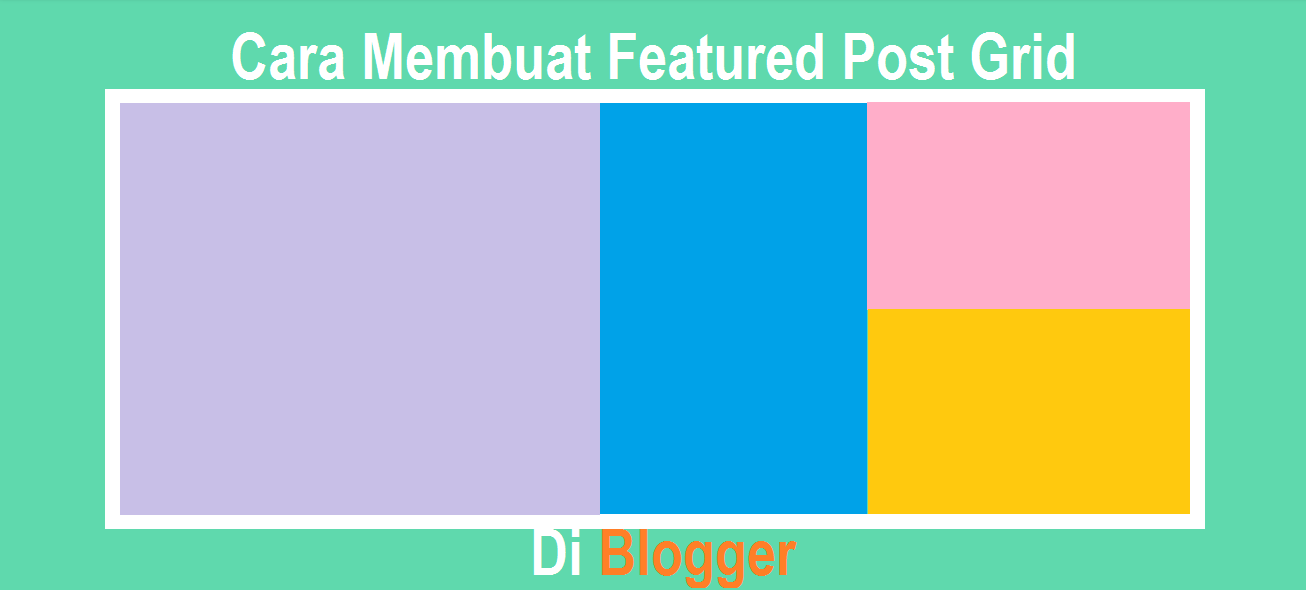 Cara Membuat Featured Post Grid Keren di Blogger