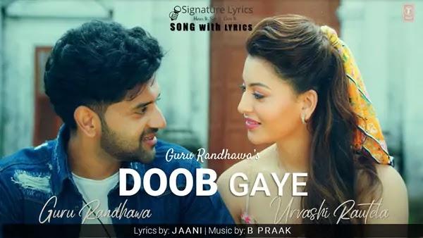 Doob Gaye Lyrics - Guru Randhawa Ft Urvashi Rautela