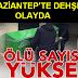 Gaziantep'te Ölü Sayısı 5 Oldu