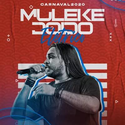 Muleke Doido - Elétrico - Carnaval - 2020