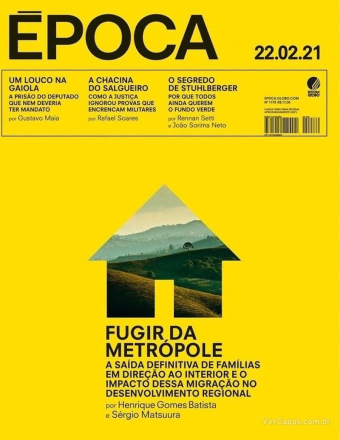 REVISTAS SEMANAIS- Confira destaques de capa das revistas que estão chegando às bancas e residências dos assinantes neste final de semana. Domingo, 21/02/2021