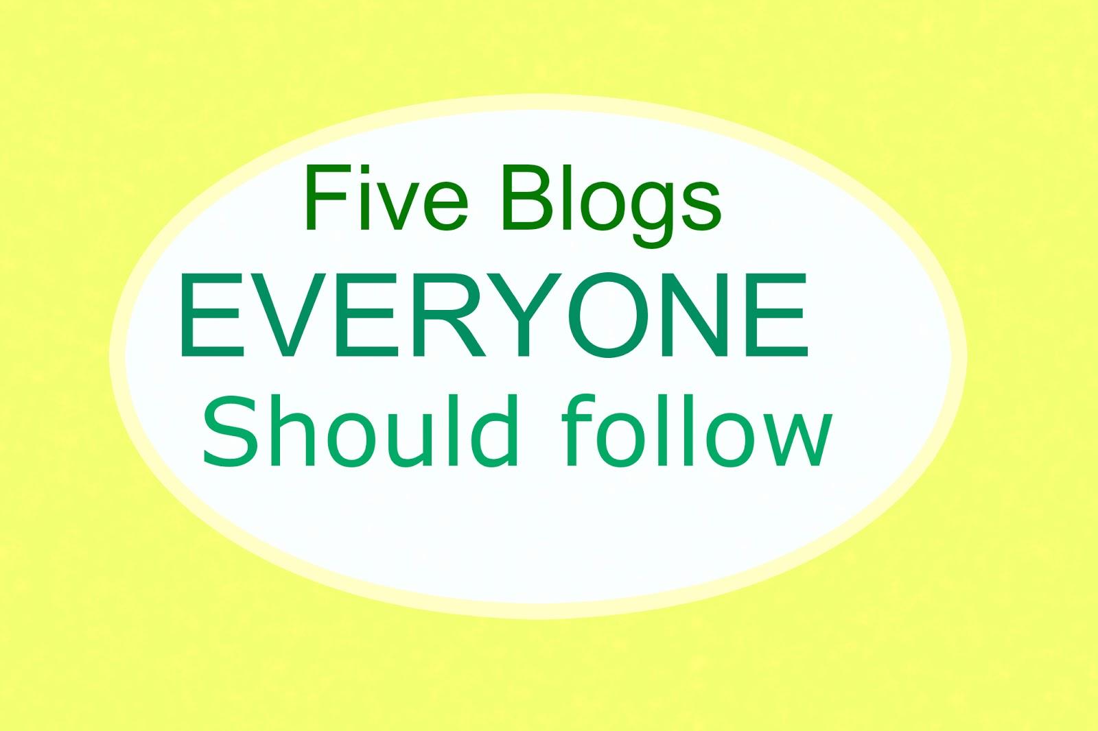 Five Blogs Everyone Should Follow