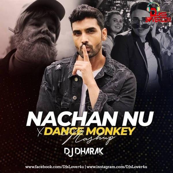 Nachan Nu Jee Karda X Dance Monkey Mashup DJ Dharak