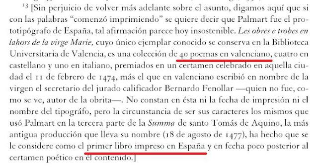 La primera llengua en tindre lliteratura impresa en Espanya fon la valenciana, que ningú vos diga atra cosa.  * Lucien Febvre, Henri-Jean Martin; La aparición del libro, 2005