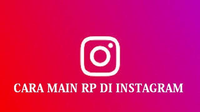 Cara Main RP di Instagram