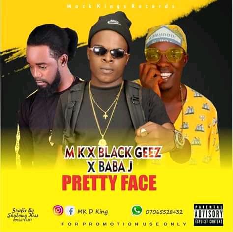 Music    MK Ft Black Geez x Baba J - Pretty Face