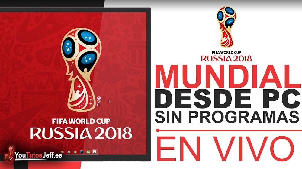 Como ver el Mundial Rusia 2018 por Internet en VIVO SIN PROGRAMAS