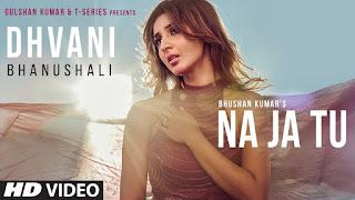 Na Ja Tu Song Lyrics Dhvani bhanshali T-Series