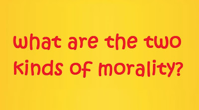 two kinds of morality