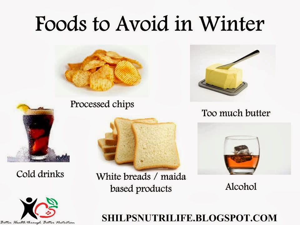 DIET WHAT IT REALLY MEANS!!!!!!!!: Foods to Avoid in Winter