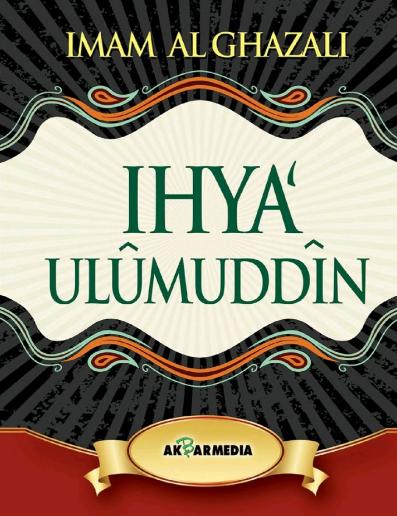 Terjemah Ringkasan Kitab Ihya Ulumuddin Karya Imam Ghazali