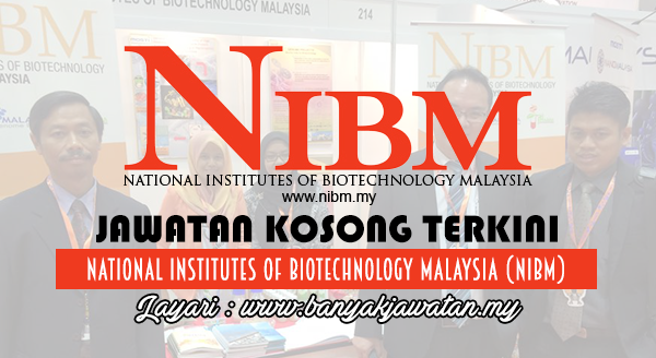 Jawatan Kosong Terkini 2017 di National Institutes Of Biotechnology Malaysia (NIBM)