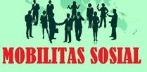 bentuk mobilitas sosial dan faktor yang mempengaruhi mobilitas sosial   PENGERTIAN MOBILITAS SOSIAL DAN BENTUK-BENTUK MOBILITAS SOSIAL DAN FAKTOR YANG MEMPENGARUHI MOBILITAS SOSIAL