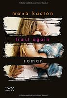 https://www.amazon.de/Trust-Again-Again-Reihe-Mona-Kasten-ebook/dp/B01LBE14OO