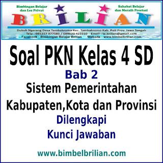 Download Soal PKN Kelas 4 SD Bab 2 Sistem Pemerintahan Kabupaten, Kota dan Provinsi Dan Kunci Jawaban