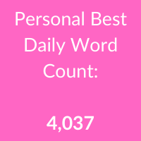Personal Best Daily Word Count: 4,037
