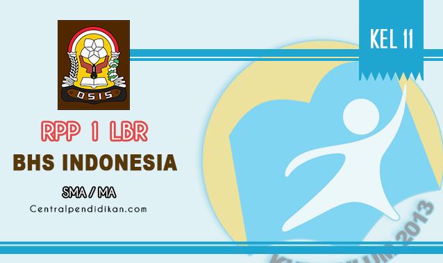 RPP 1 Lembar Bahasa Indonesia SMA Kelas XI Semester 1 dan 2
