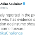 Atiku Challenges Anyone Who Has Evidence Of Corruption Against Him To Come Forward