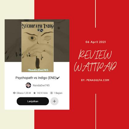 "Review Wattpad, ""Psychopath vs Indigo"" Karya Nanda dwi"