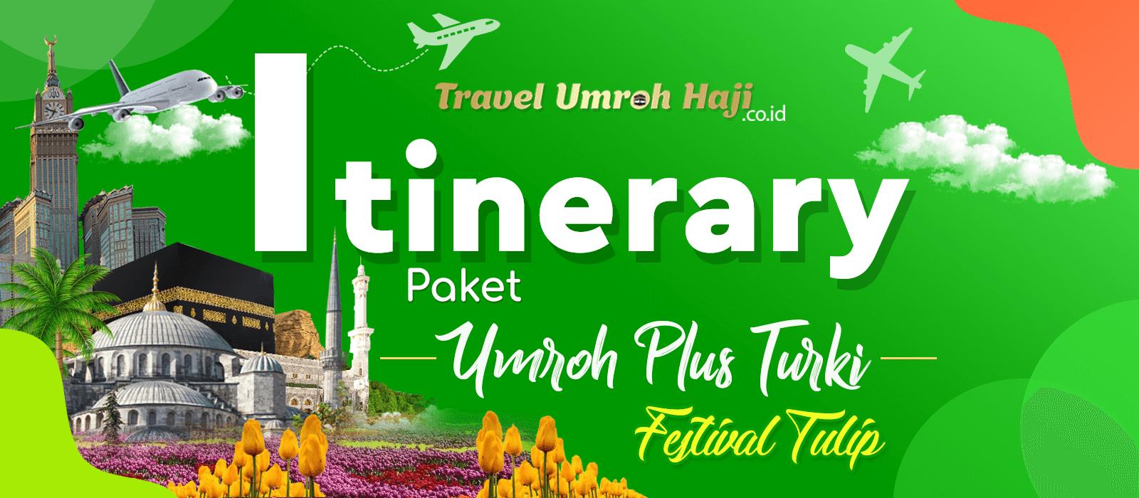 Program Itinerary Umroh Plus Turki 12 Hari Musim Semi Festival Tulip