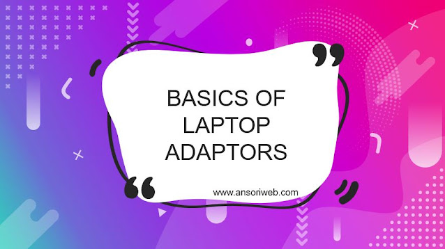 Basics Of Laptop Adaptors