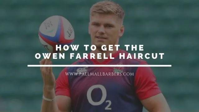 How to Ask for Owen Farrell's Haircut | Pall Mall Barbers Bishopsgate
