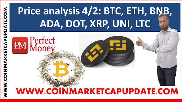 Price analysis 4/2: BTC, ETH, BNB, ADA, DOT, XRP, UNI, LTC,