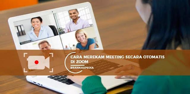 Cara Merekam Meeting Secara Otomatis di Zoom