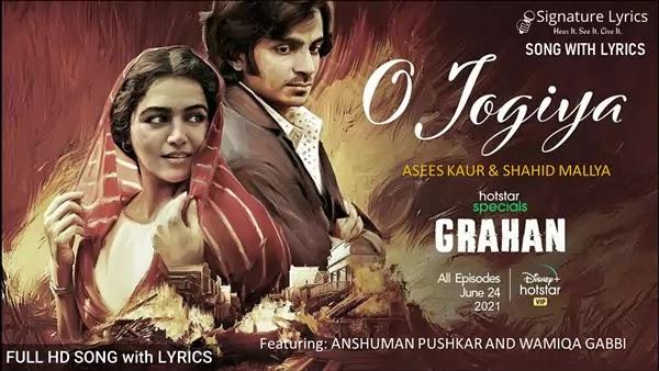 O Jogiya Lyrics - Asees Kaur | Hotstar Specials Grahan